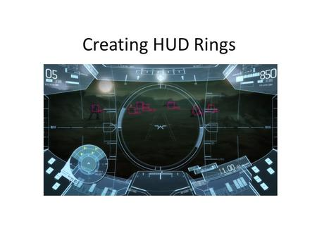 Creating HUD Rings. Step 1 Open a new document in Illustrator. You can set it to the size you prefer to work in. In my case I have it set at 500px by.