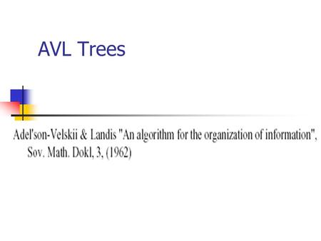 AVL Trees. AVL Node Structure The AVL node structure follows the same structure as the binary search tree, with the addition of a term to store the.