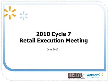 1 2010 Cycle 7 Retail Execution Meeting June 2010.