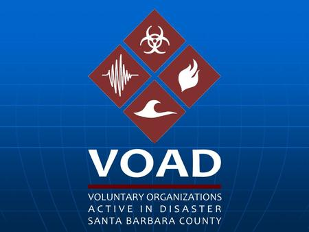 "What Is VOAD? VOAD is... not an agency not an organization an unofficial entity best described as a ""convening mechanism"" of organizations that could."