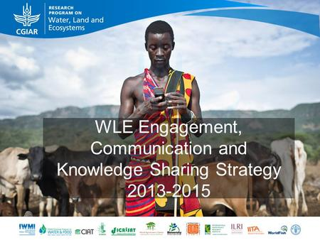 WLE Engagement, Communication and Knowledge Sharing Strategy 2013-2015.