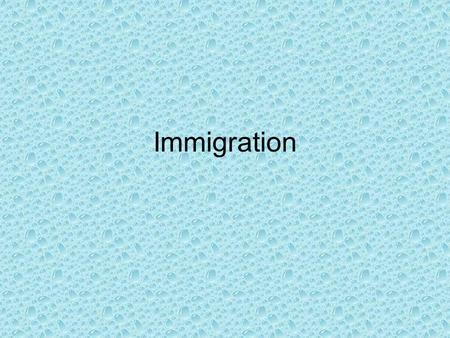 Immigration. Questions to think about while watching the video clip… 1.Why did people want to come to America? 2.What were they escaping from? 3.What.