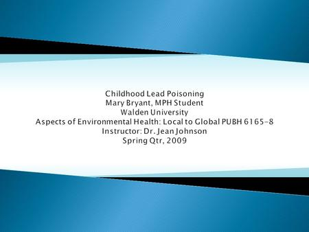 To educate students on how lead poisoning occurs and to identify who is at risk and what measures can be taken to reduce this preventable health issue.
