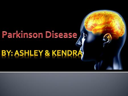  Parkinson Disease (PD) is a disorder of the brain that causes a variety of movement problems.