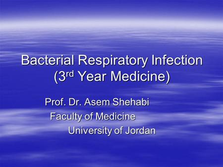 Bacterial Respiratory Infection (3rd Year Medicine)