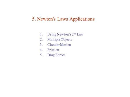 5. Newton's Laws Applications
