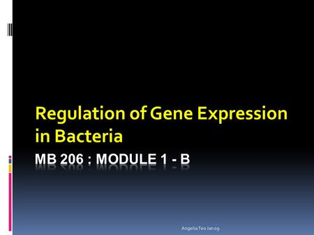 Angelia Teo Jan 09 Regulation of Gene Expression in Bacteria.
