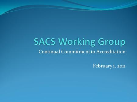 Continual Commitment to Accreditation February 1, 2011.