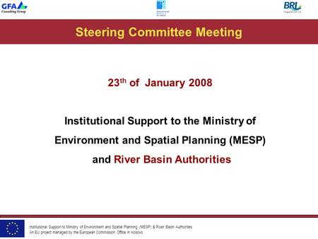 Institutional Support to Ministry of Environment and Spatial Planning (MESP) & River Basin Authorities An EU project managed by the European Commission.