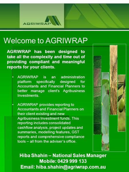 Welcome to AGRIWRAP AGRIWRAP has been designed to take all the complexity and time out of providing compliant and meaningful reports for your clients.