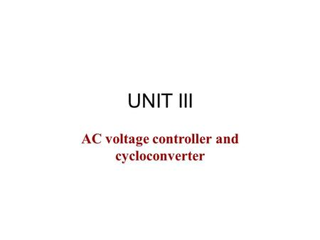 EE1301/POWER ELECTRONICS AC voltage controller and cycloconverter