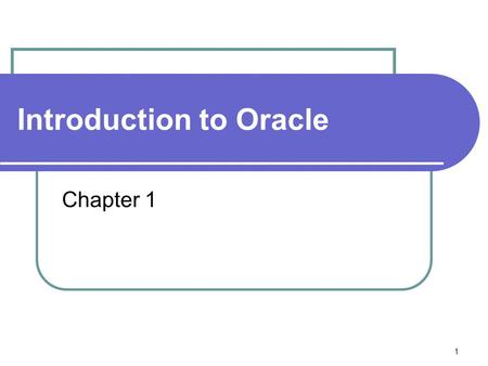 1 Introduction to Oracle Chapter 1. 2 Before Databases Information was kept in files: Each field describes one piece of information about student Fields.