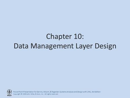 PowerPoint Presentation for Dennis, Wixom, & Tegarden Systems Analysis and Design with UML, 3rd Edition Copyright © 2009 John Wiley & Sons, Inc. All rights.