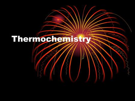 Thermochemistry. C.11A Understand energy and its forms, including kinetic, potential, chemical, and thermal energies. Supporting Standard