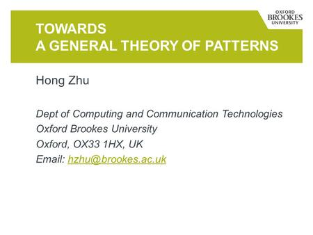 Hong Zhu Dept of Computing and Communication Technologies Oxford Brookes University Oxford, OX33 1HX, UK   TOWARDS.