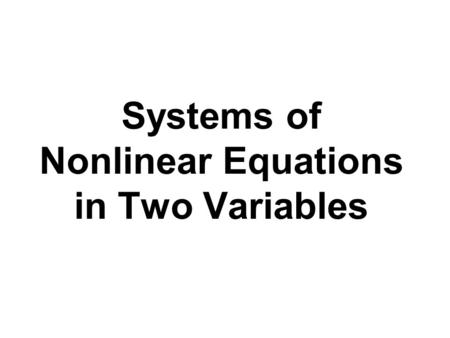 Systems of Nonlinear Equations in Two Variables