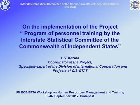 "Interstate Statistical Committee of the Commonwealth of Independent States (CIS-STAT) On the implementation of the Project "" Program of personnel training."