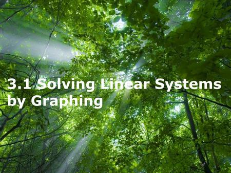 Free Powerpoint Templates Page 1 Free Powerpoint Templates 3.1 Solving Linear Systems by Graphing.