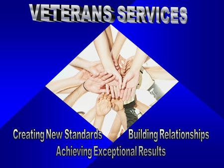 Veterans Services Mission Statement To assist and aid all veterans and dependents with benefits that they may be entitled to by the Federal Government.