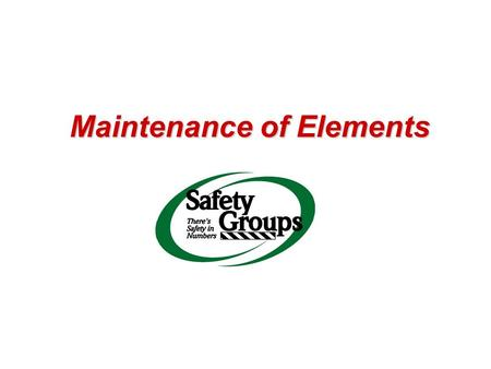 Maintenance of Elements. Evidence of Evaluation 1.ASK 2.REVIEW / ANALYZE 3.REPORT = EVALUATION Collection of Data –Consider What/Why, How, When, & Who.