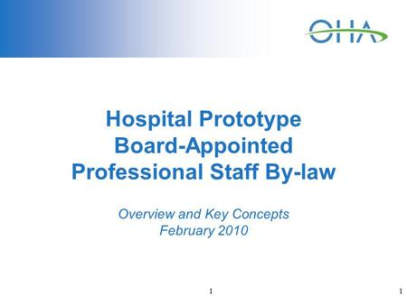 1 1 Hospital Prototype Board-Appointed Professional Staff By-law Overview and Key Concepts February 2010.
