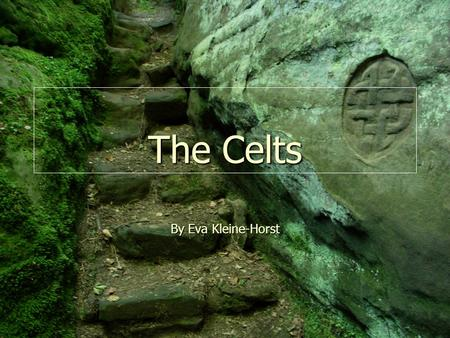 The Celts By Eva Kleine-Horst. The arrangement The dispersion – Hallstatt and La Tène The dispersion – Hallstatt and La Tène The language The language.