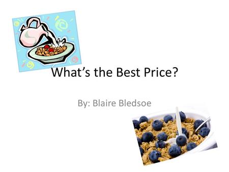 What's the Best Price? By: Blaire Bledsoe. Unit Rate Unit rate is a ratio that compares quantities of different units. To find the unit rate of something.