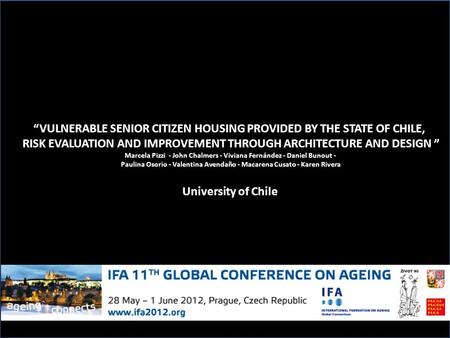 """VULNERABLE SENIOR CITIZEN HOUSING PROVIDED BY THE STATE OF CHILE, RISK EVALUATION AND IMPROVEMENT THROUGH ARCHITECTURE AND DESIGN "" Marcela Pizzi - John."
