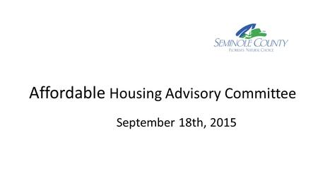 Affordable Housing Advisory Committee September 18th, 2015.