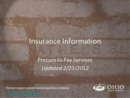 Insurance Information Procure to Pay Services Updated 2/23/2012 Table of Contents.