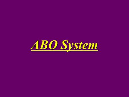 ABO System. How is blood classified? Blood is classified according to the nature of the chemical substances known as antigens or markers, which are microscopic.