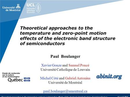 Theoretical approaches to the temperature and zero-point motion effects of the electronic band structure of semiconductors 13 april 2011 Theoretical approaches.