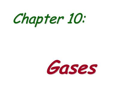 Chapter 10: Gases. Overview  Pressure  Barometer & Atmospheric Pressure  Standard Conditions  Gas Laws  Boyle's Law  Charles' Law  Avogadro's Law.