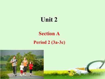 Unit 2 Section A Period 2 (3a-3c). 右击播放 Talk about the family photo.