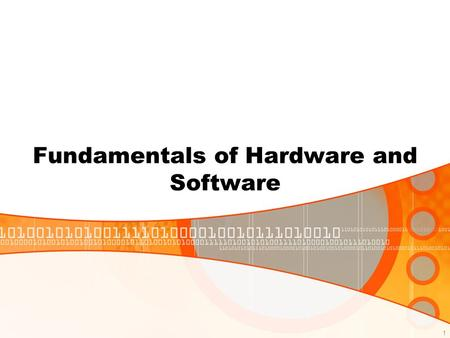 fundamentals of hardware and software Study 90 hardware fundamentals flashcards from ross t on studyblue  which displays a summary of hardware, software, and other system components in the environment.