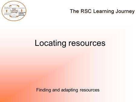 Locating resources Finding and adapting resources.