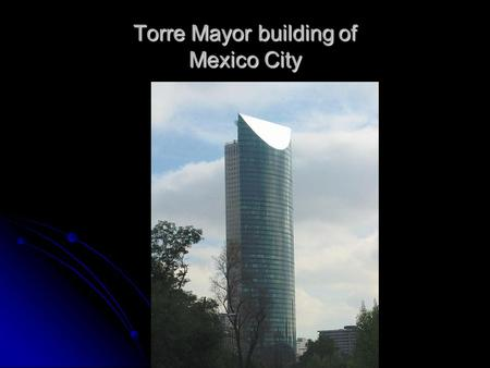 Torre Mayor building of Mexico City. Device reducing building movement during an earthquake.