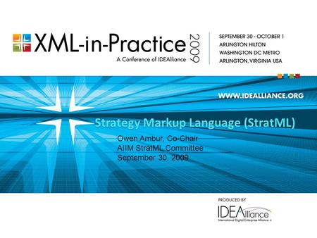 Strategy Markup Language (StratML) Owen Ambur, Co-Chair AIIM StratML Committee September 30, 2009.