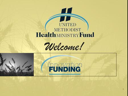 1 Welcome!. 2 Health Fund staff on today's call Kim Moore, President Jeff Gamber, Technology Mgr. Virginia Elliott, VP for Programs.