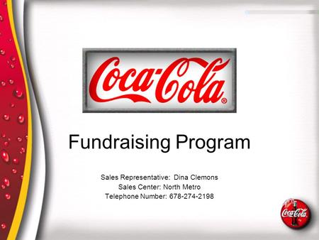 Sales Representative: Dina Clemons Sales Center: North Metro Telephone Number: 678-274-2198 Fundraising Program.