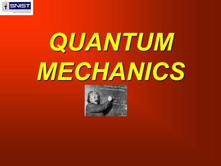 QUANTUM MECHANICS. WAVES: A wave is nothing but disturbance which is occurred in a medium and it is specified by its frequency, wavelength, phase, amplitude.