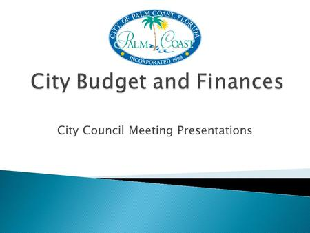 City Council Meeting Presentations.  Part I – Regulations and Terminology May 17, 2011  Part II – Revenues June 7, 2011  Part III – Fund Descriptions.