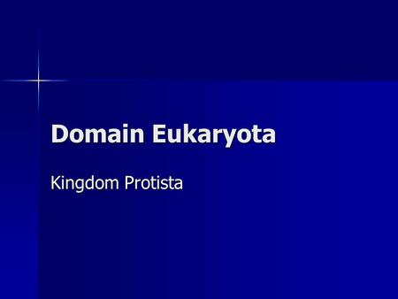 "Domain Eukaryota Kingdom Protista. What is a protist? A ""misfit"" organism A ""misfit"" organism A eukaryotic cell(s), single celled or multi-cellular A."