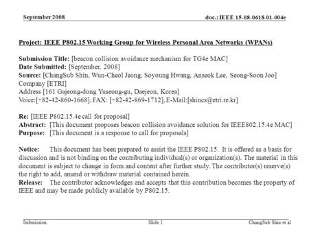 Doc.: IEEE 15-08-0618-01-004e SubmissionSlide 1 Project: IEEE P802.15 Working Group for Wireless Personal Area Networks (WPANs) Submission Title: [beacon.