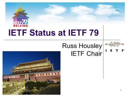 1 IETF Status at IETF 79 Russ Housley IETF Chair.