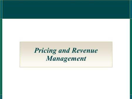 Pricing and Revenue Management. What Makes Service Pricing Strategy Different (and Difficult)?  No ownership of services--hard for firms to calculate.