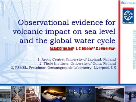 Grinsted et al., Volcanic impact on sea level and the water cycle, EGU 2008 Grinsted et al., Volcanic impact on sea level and the water cycle, EGU 2008.