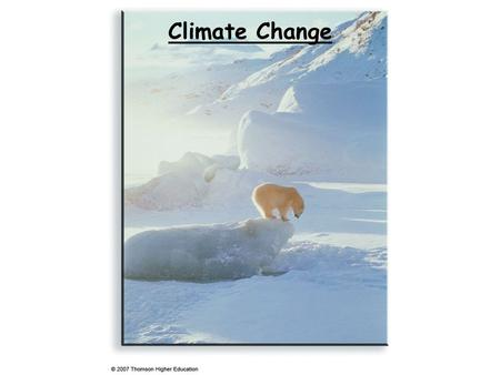 Climate Change. Determining past climate The methods used to study the past climate typically involve physical, chemical, biological processes sensitive.