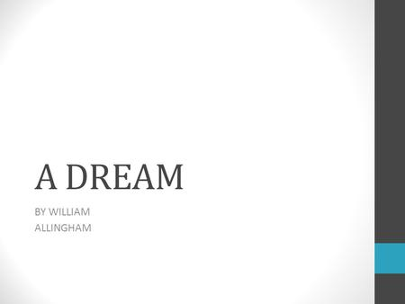 A DREAM BY WILLIAM ALLINGHAM.
