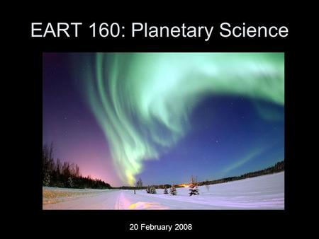 EART 160: Planetary Science 20 February 2008. Last Time Elastic Flexure Paper Discussion – Titan Atmosphere –Tobie et al., 2005 Planetary Atmospheres.